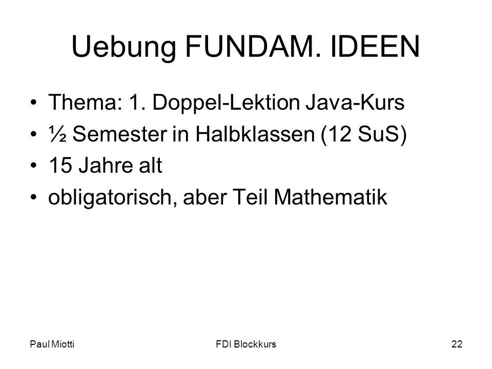 Uebung FUNDAM. IDEEN Thema: 1. Doppel-Lektion Java-Kurs