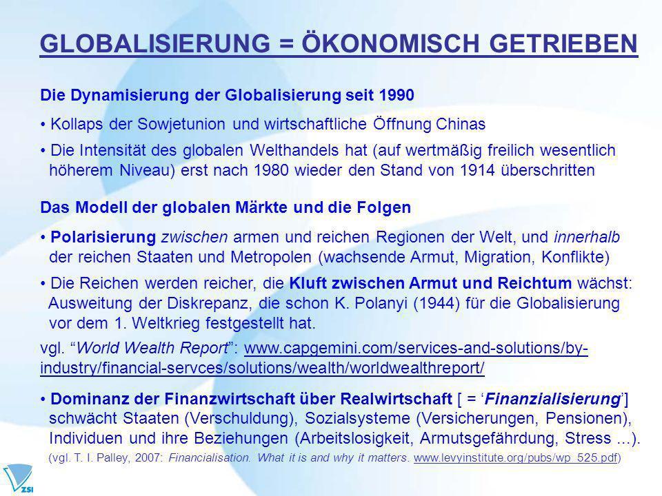GLOBALISIERUNG = ÖKONOMISCH GETRIEBEN
