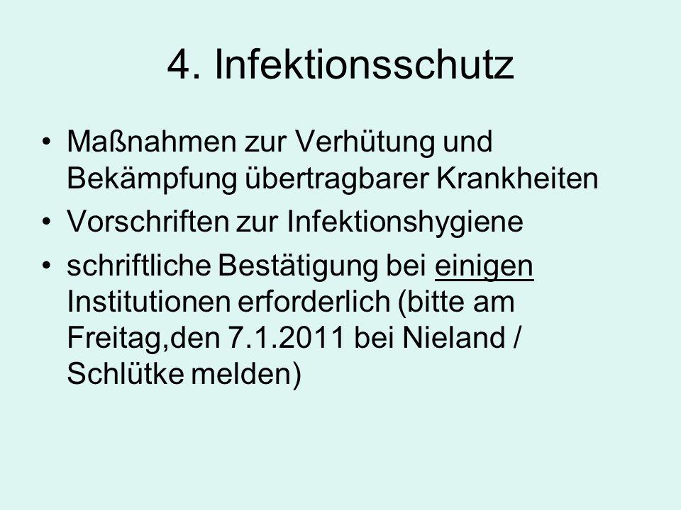 4. Infektionsschutz Maßnahmen zur Verhütung und Bekämpfung übertragbarer Krankheiten. Vorschriften zur Infektionshygiene.