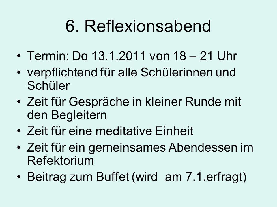 6. Reflexionsabend Termin: Do 13.1.2011 von 18 – 21 Uhr