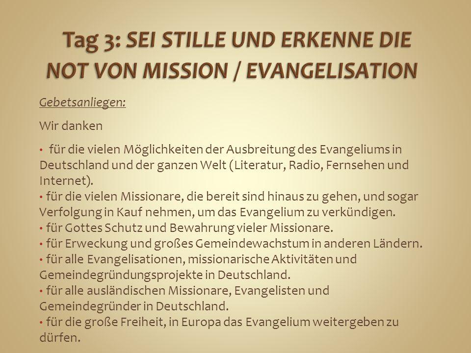Tag 3: SEI STILLE UND ERKENNE DIE NOT VON MISSION / EVANGELISATION