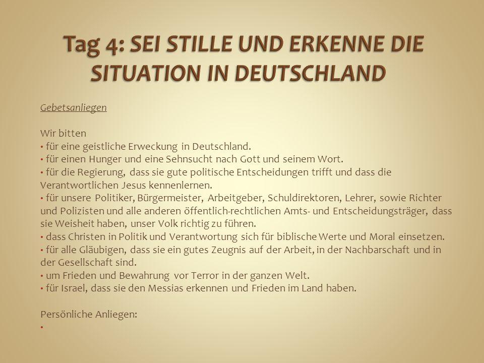 Tag 4: SEI STILLE UND ERKENNE DIE SITUATION IN DEUTSCHLAND