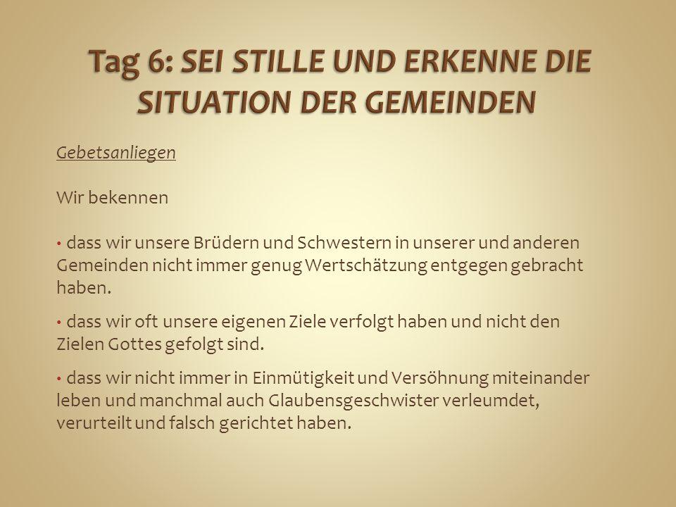 Tag 6: SEI STILLE UND ERKENNE DIE SITUATION DER GEMEINDEN