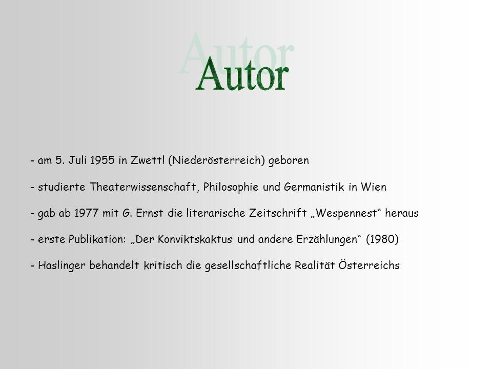 Autor - am 5. Juli 1955 in Zwettl (Niederösterreich) geboren