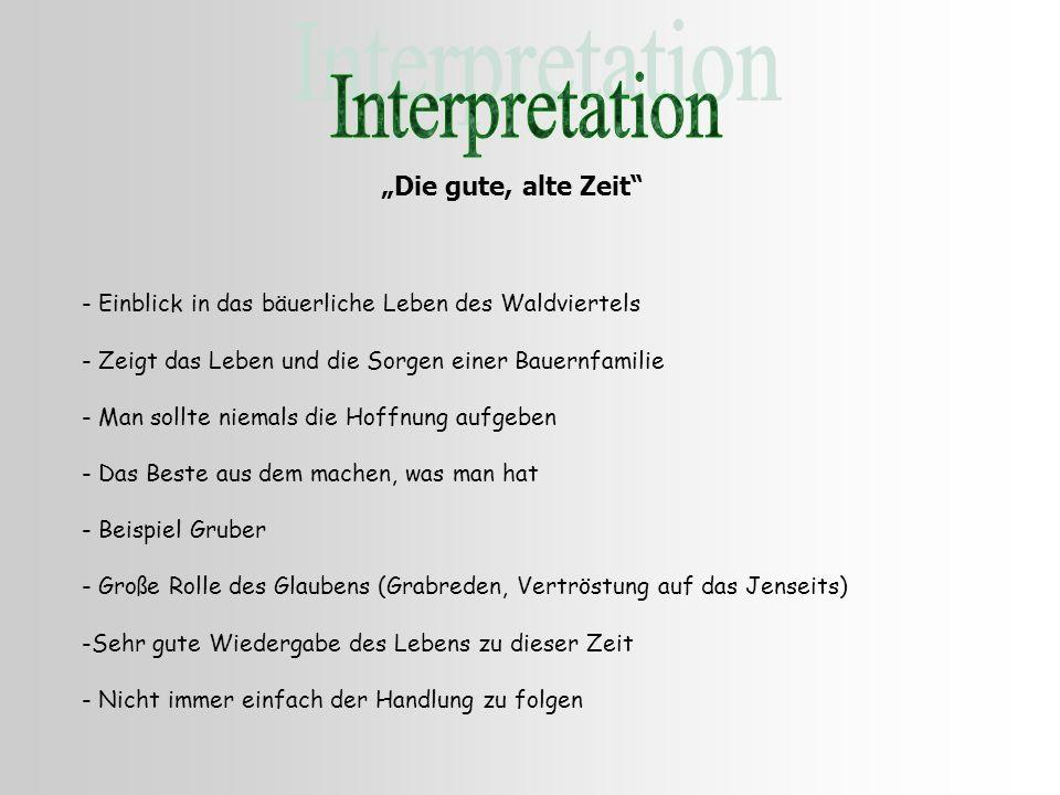 """Interpretation """"Die gute, alte Zeit"""