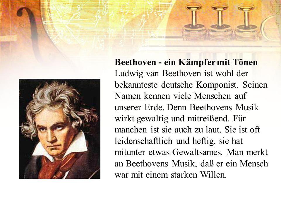 Beethoven - ein Kämpfer mit Tönen