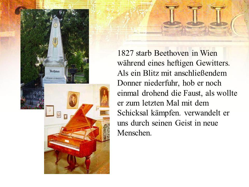 1827 starb Beethoven in Wien während eines heftigen Gewitters