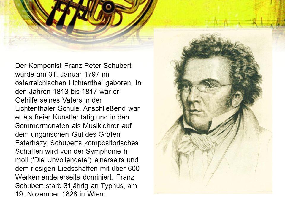 Der Komponist Franz Peter Schubert wurde am 31