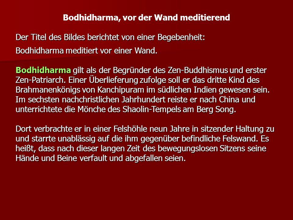 Bodhidharma, vor der Wand meditierend