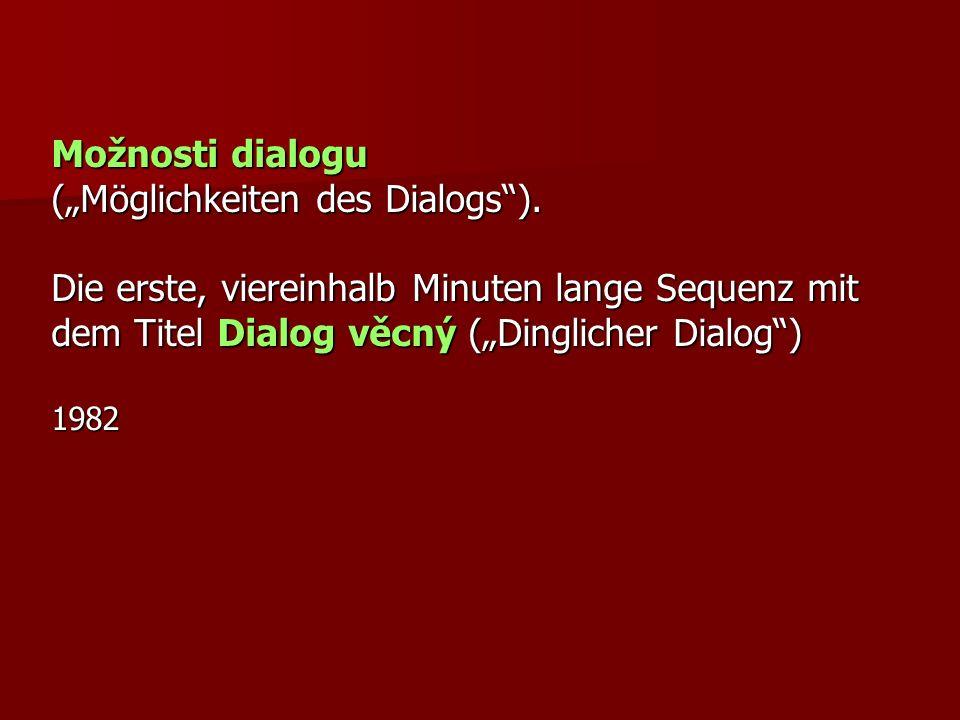 """(""""Möglichkeiten des Dialogs )."""