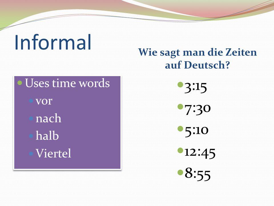 Wie sagt man die Zeiten auf Deutsch
