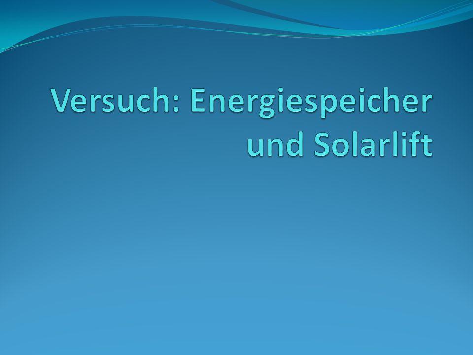Versuch: Energiespeicher und Solarlift
