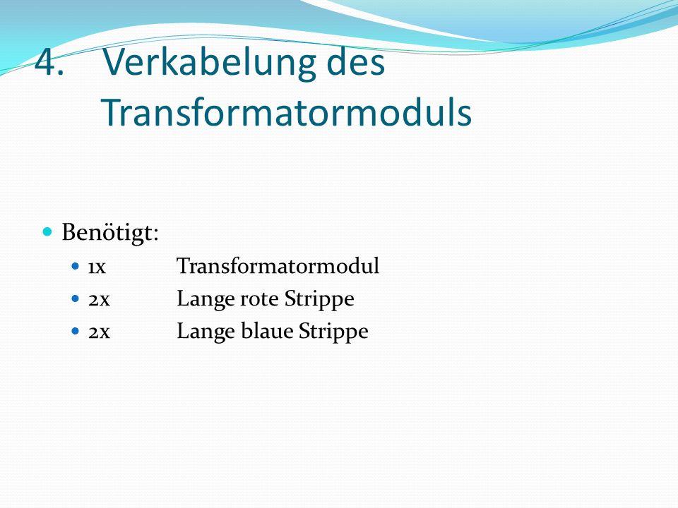 4. Verkabelung des Transformatormoduls
