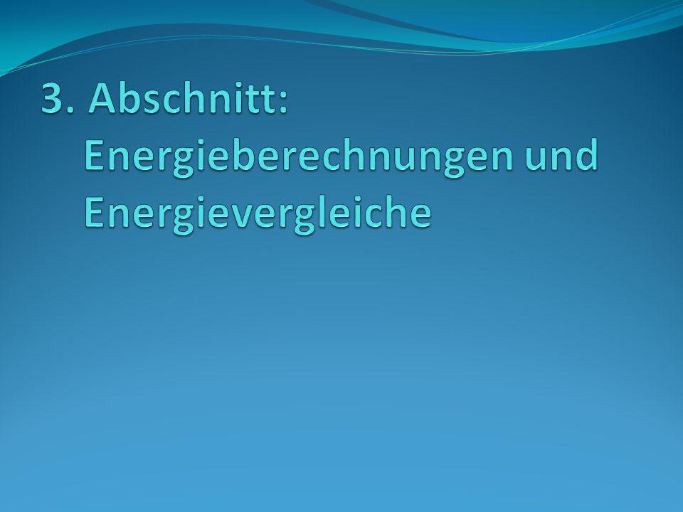 3. Abschnitt: Energieberechnungen und Energievergleiche