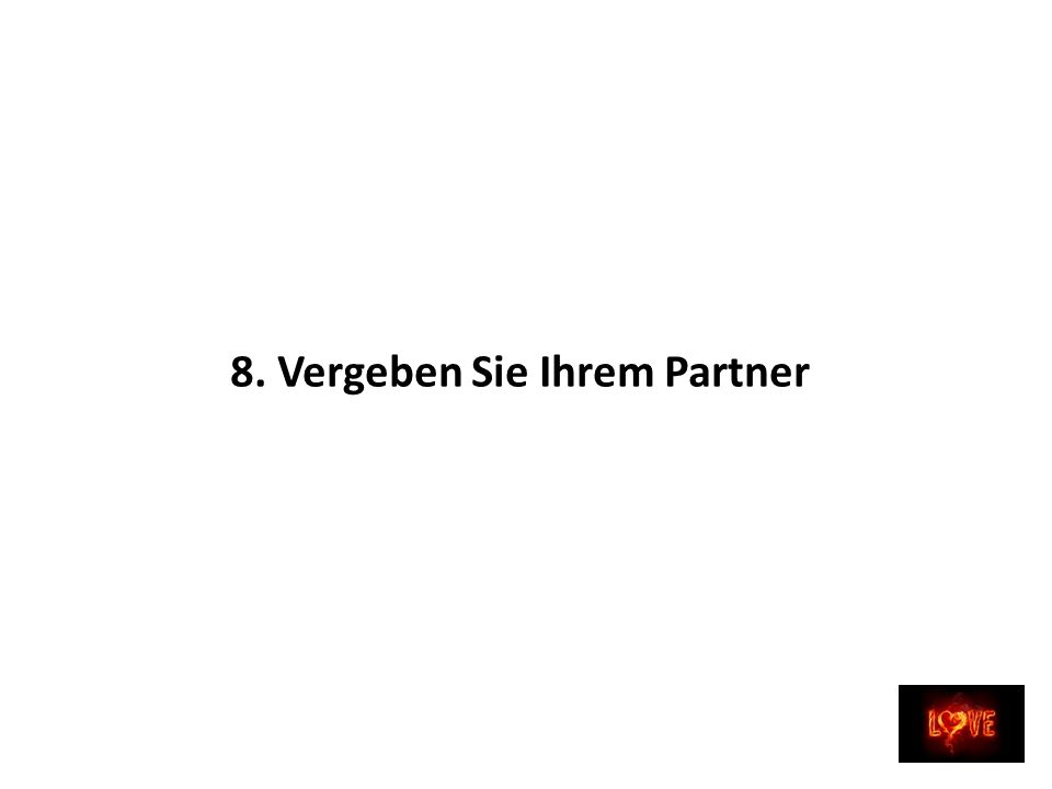 8. Vergeben Sie Ihrem Partner