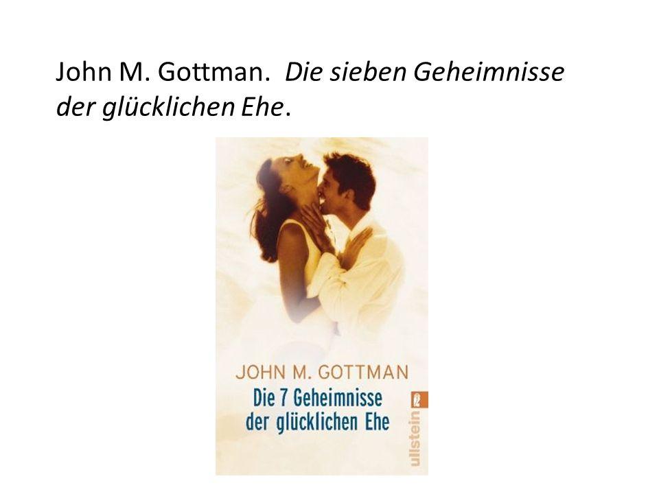 John M. Gottman. Die sieben Geheimnisse der glücklichen Ehe.