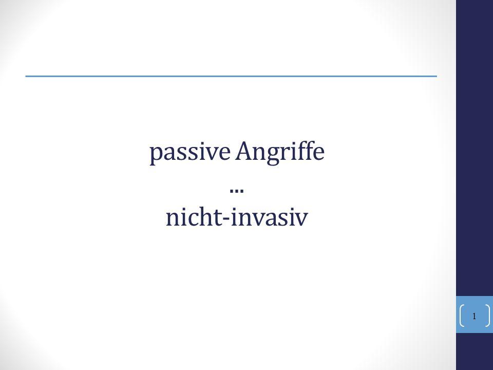passive Angriffe ... nicht-invasiv