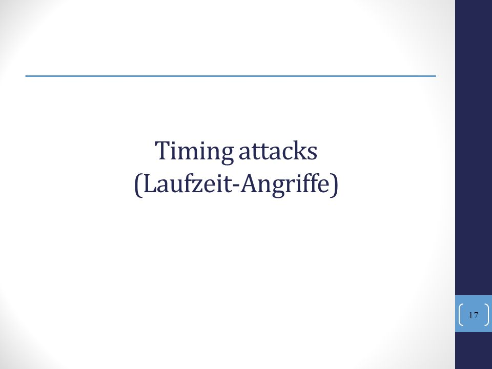 Timing attacks (Laufzeit-Angriffe)