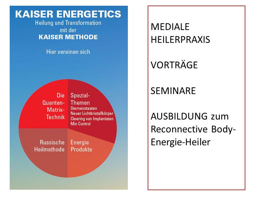 MEDIALE HEILERPRAXIS VORTRÄGE SEMINARE AUSBILDUNG zum Reconnective Body-Energie-Heiler