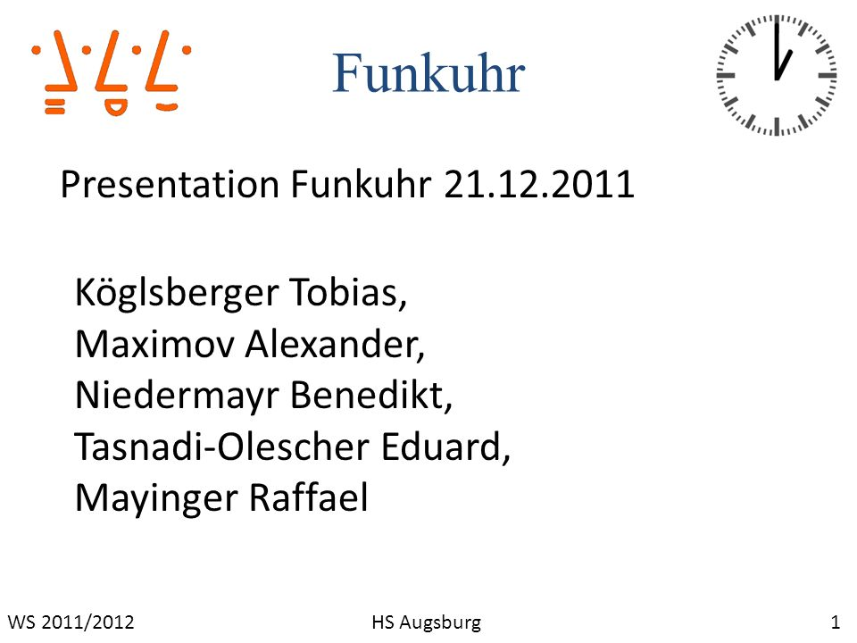 Funkuhr Presentation Funkuhr 21.12.2011 Köglsberger Tobias,