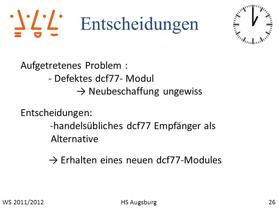 Entscheidungen Aufgetretenes Problem : - Defektes dcf77- Modul