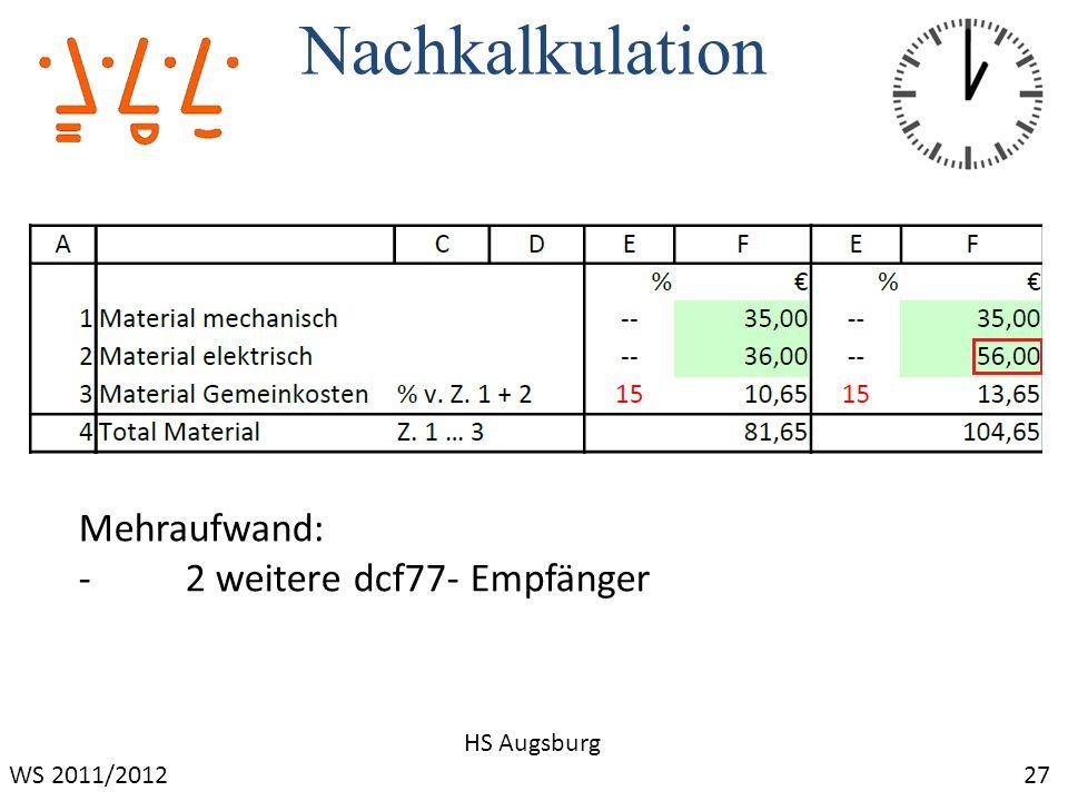 Nachkalkulation Mehraufwand: - 2 weitere dcf77- Empfänger HS Augsburg