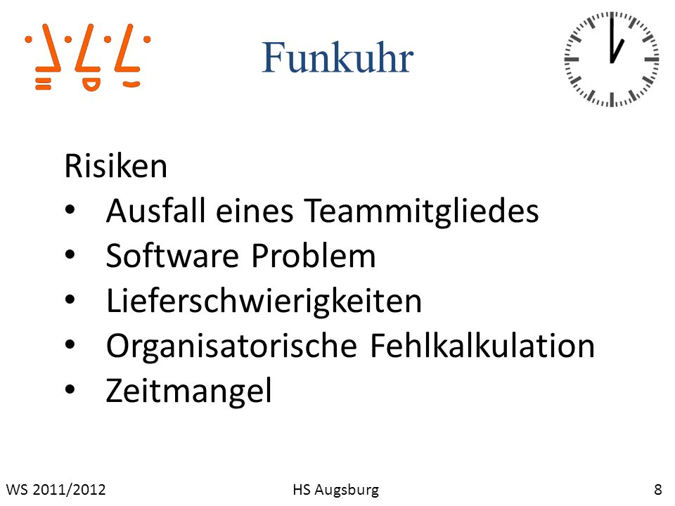 Funkuhr Risiken Ausfall eines Teammitgliedes Software Problem