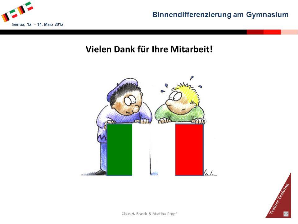 Vielen Dank für Ihre Mitarbeit! Claus H. Brasch & Martina Propf