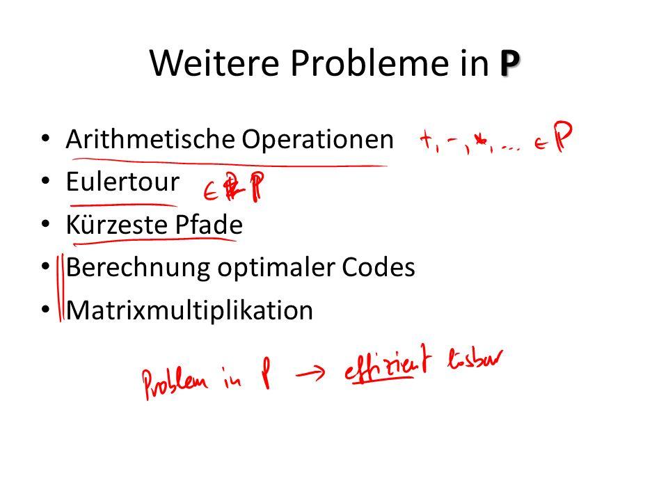 Weitere Probleme in P Arithmetische Operationen Eulertour