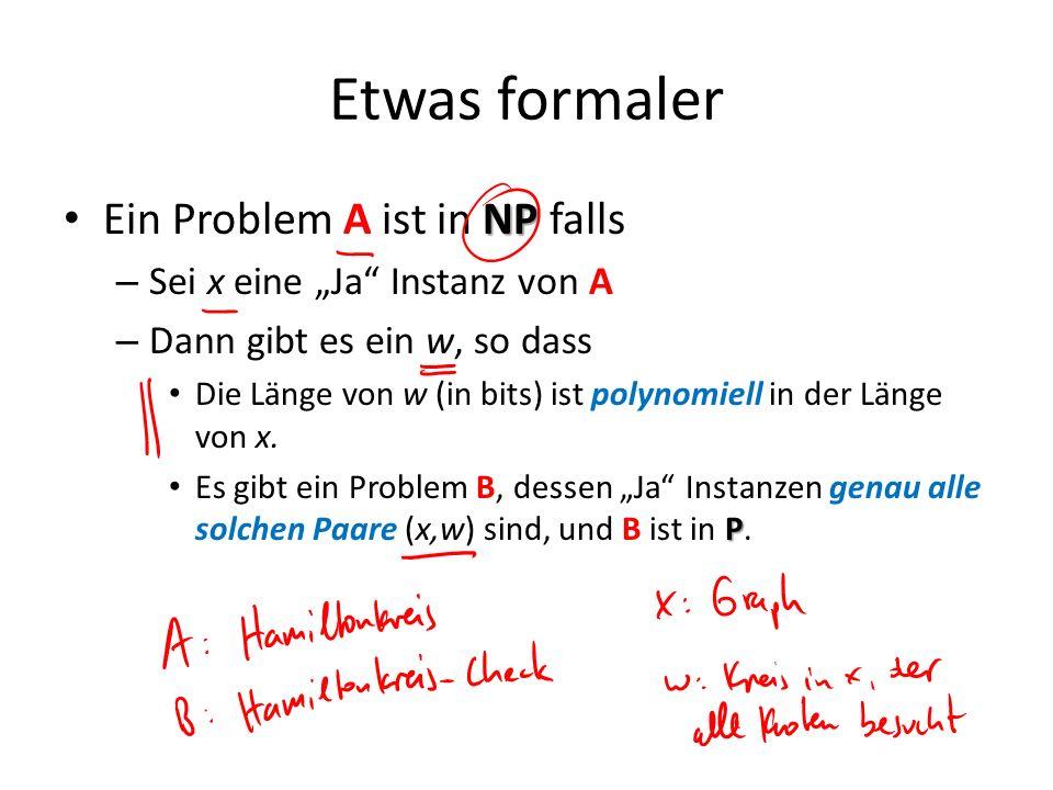 Etwas formaler Ein Problem A ist in NP falls