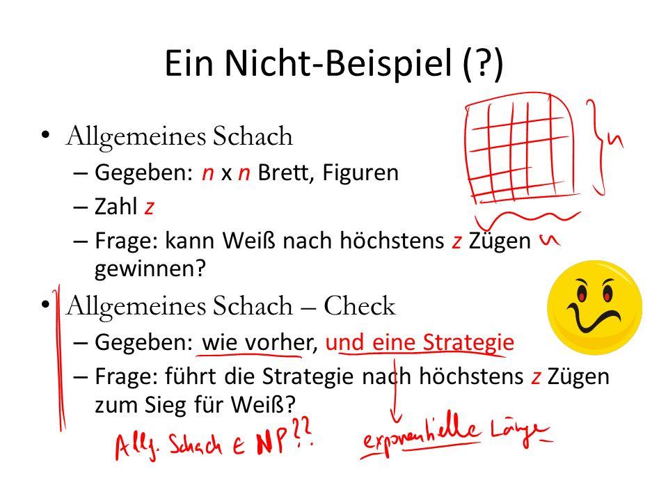 Ein Nicht-Beispiel ( ) Allgemeines Schach Allgemeines Schach – Check