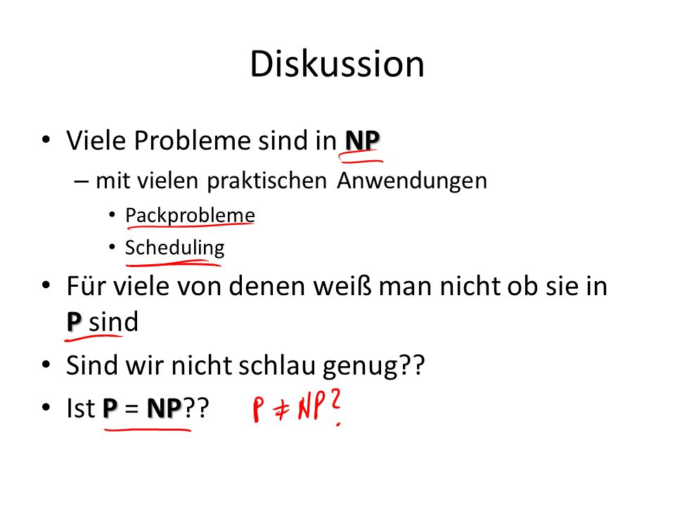 Diskussion Viele Probleme sind in NP