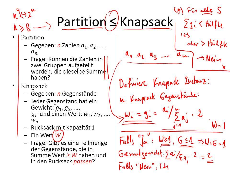 Partition ≤ Knapsack Partition Knapsack