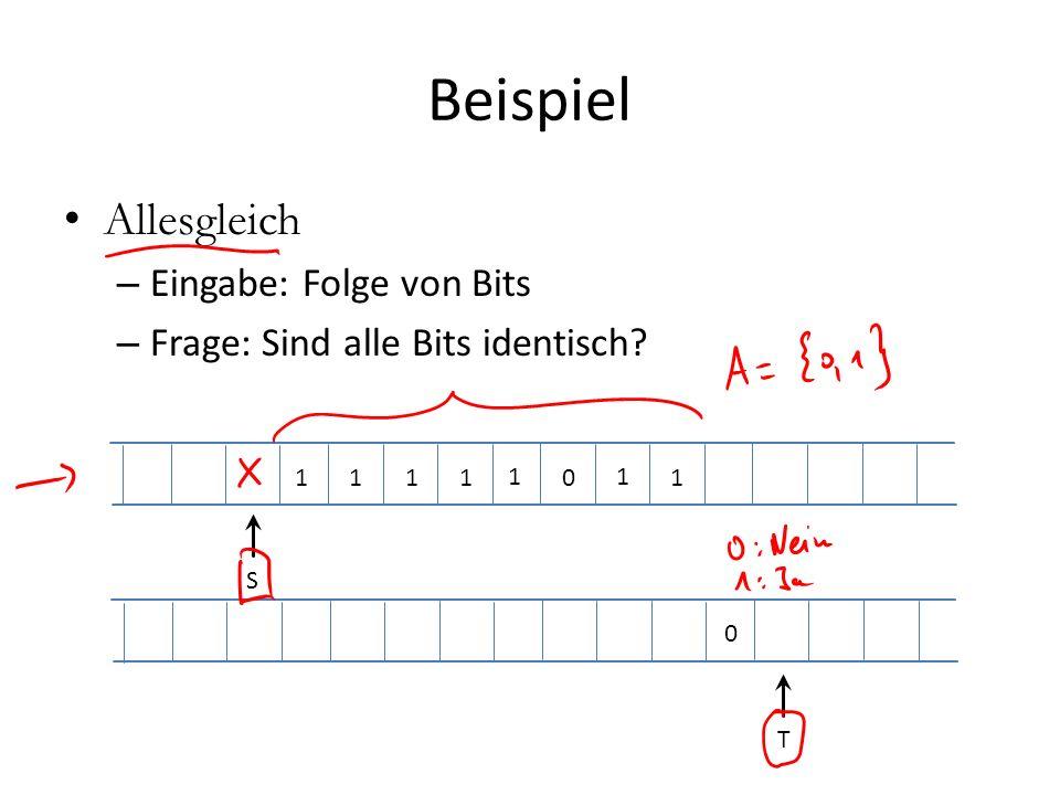 Beispiel Allesgleich Eingabe: Folge von Bits