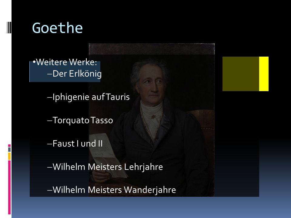 Goethe Weitere Werke: Der Erlkönig Iphigenie auf Tauris Torquato Tasso