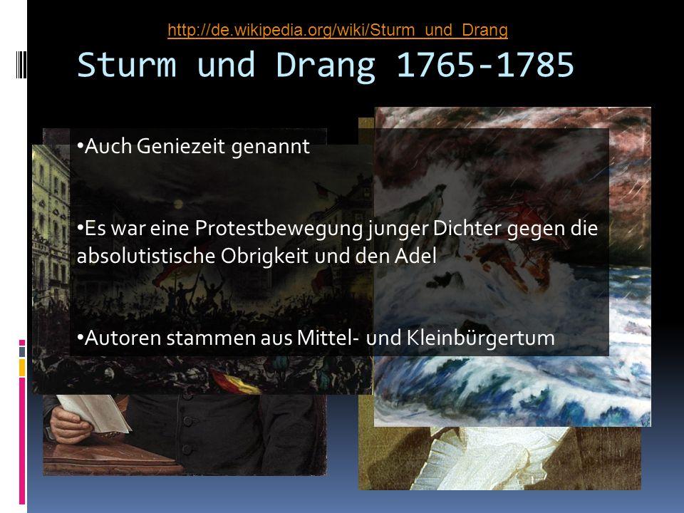 Sturm und Drang 1765-1785 Auch Geniezeit genannt