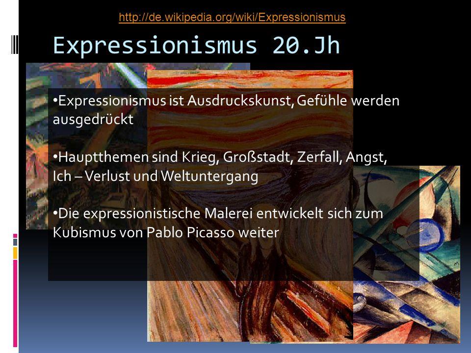 http://de.wikipedia.org/wiki/Expressionismus Expressionismus 20.Jh. Expressionismus ist Ausdruckskunst, Gefühle werden ausgedrückt.