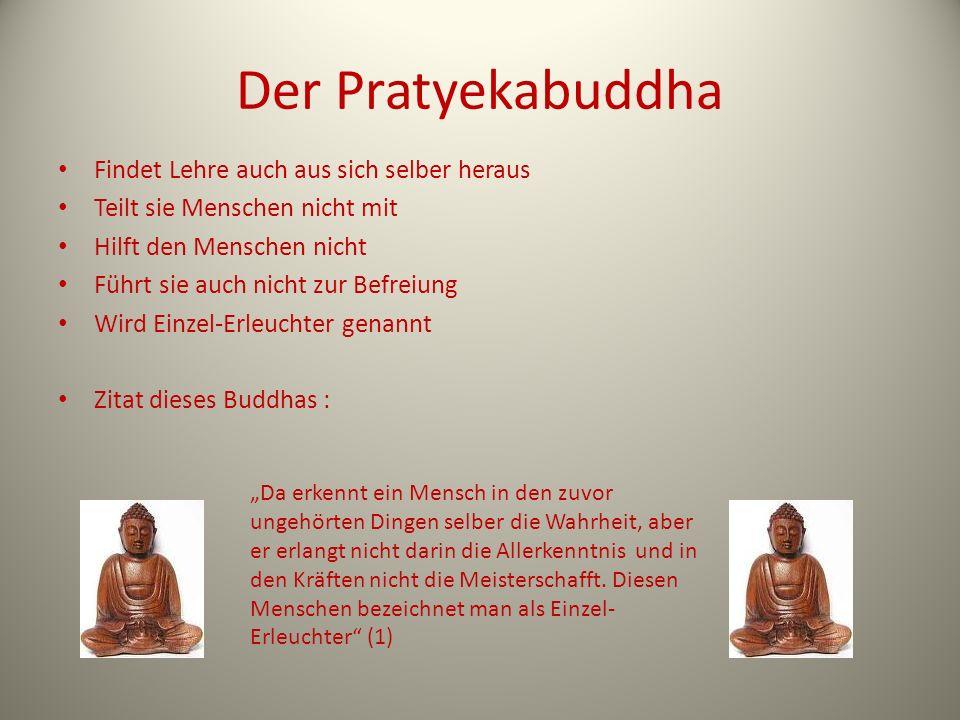Der Pratyekabuddha Findet Lehre auch aus sich selber heraus