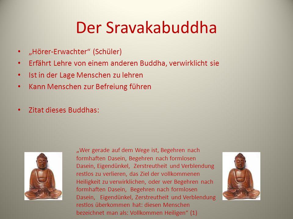 """Der Sravakabuddha """"Hörer-Erwachter (Schüler)"""
