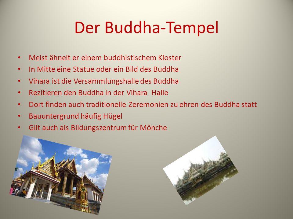 Der Buddha-Tempel Meist ähnelt er einem buddhistischem Kloster