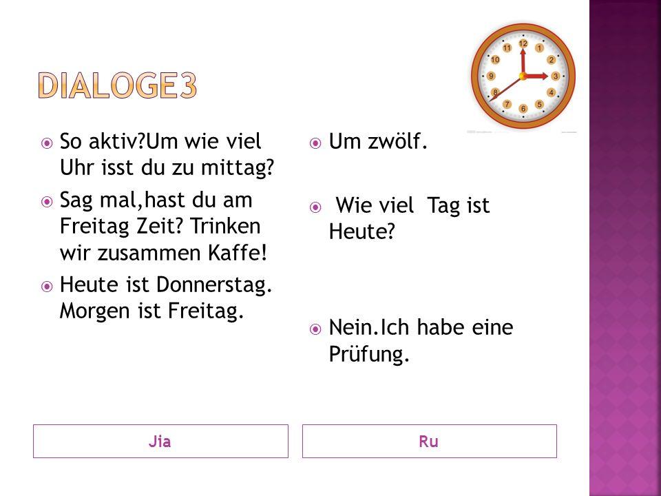 Dialoge3 So aktiv Um wie viel Uhr isst du zu mittag