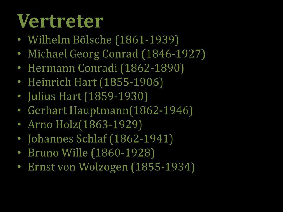 Vertreter Wilhelm Bölsche (1861-1939) Michael Georg Conrad (1846-1927)