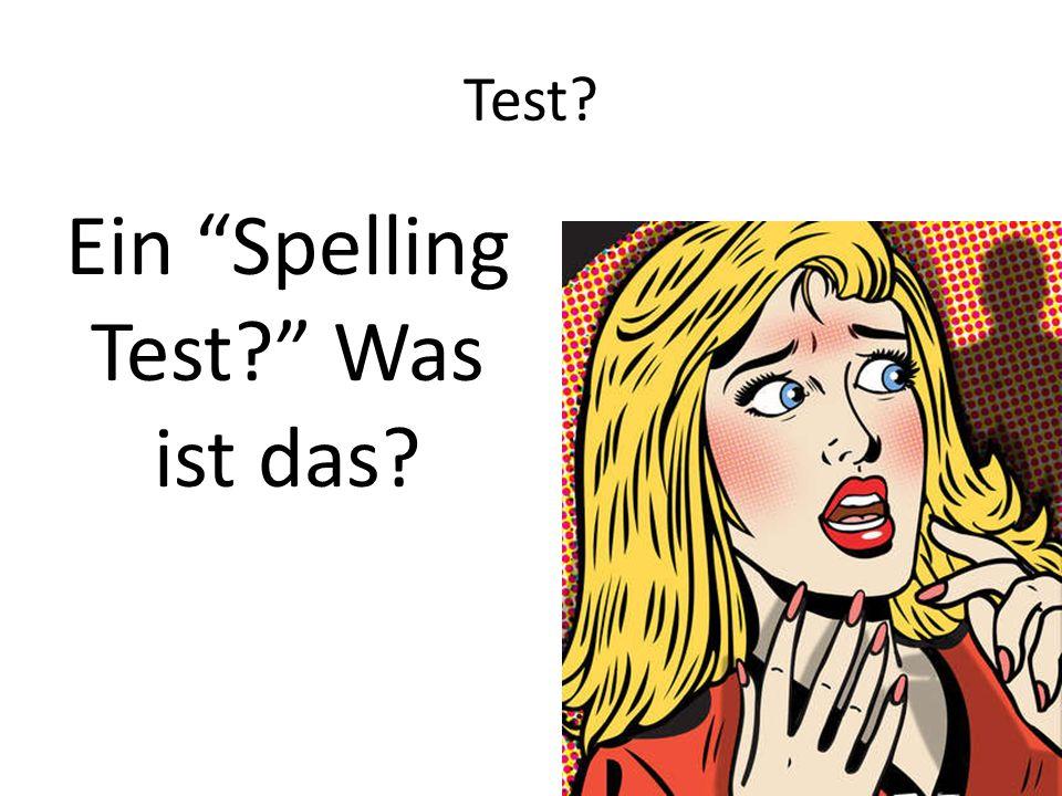 Ein Spelling Test Was ist das