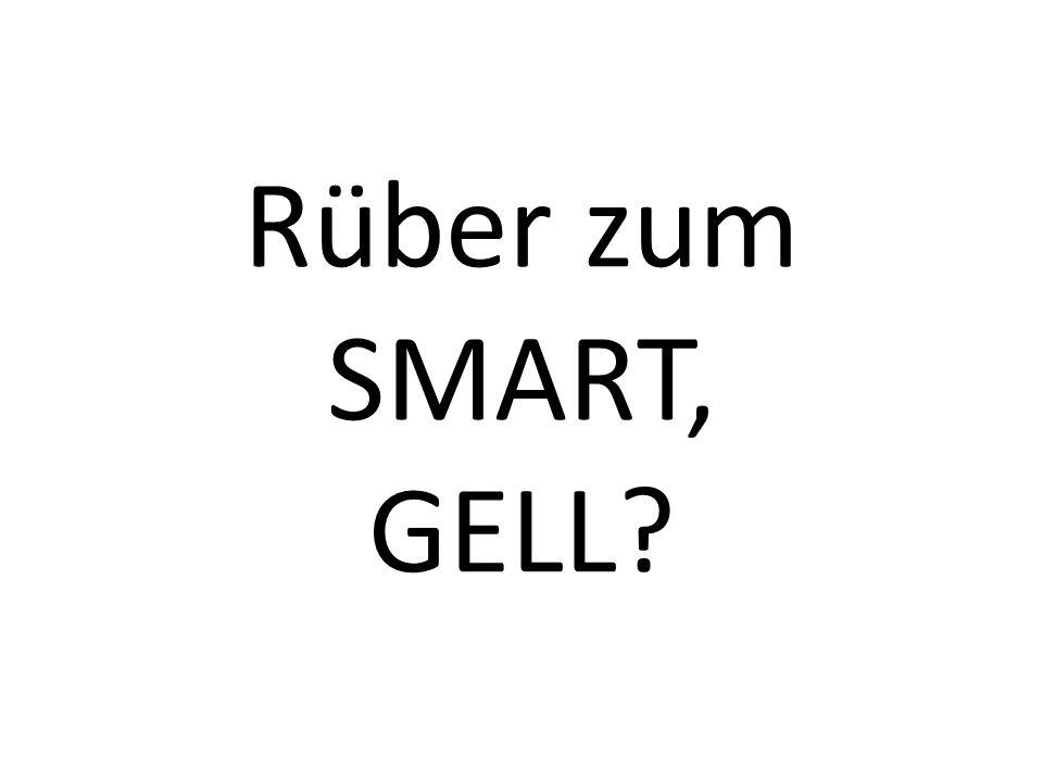 Rüber zum SMART, GELL