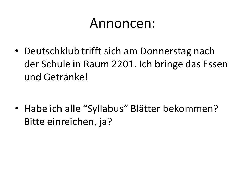 Annoncen: Deutschklub trifft sich am Donnerstag nach der Schule in Raum 2201. Ich bringe das Essen und Getrӓnke!