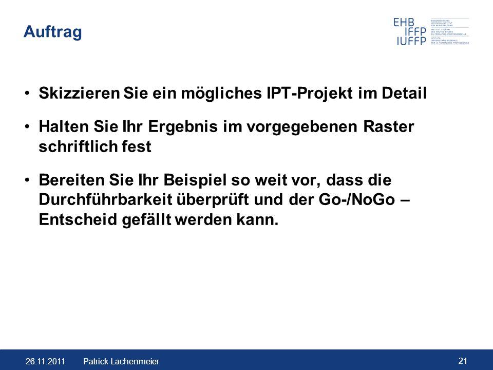 Skizzieren Sie ein mögliches IPT-Projekt im Detail