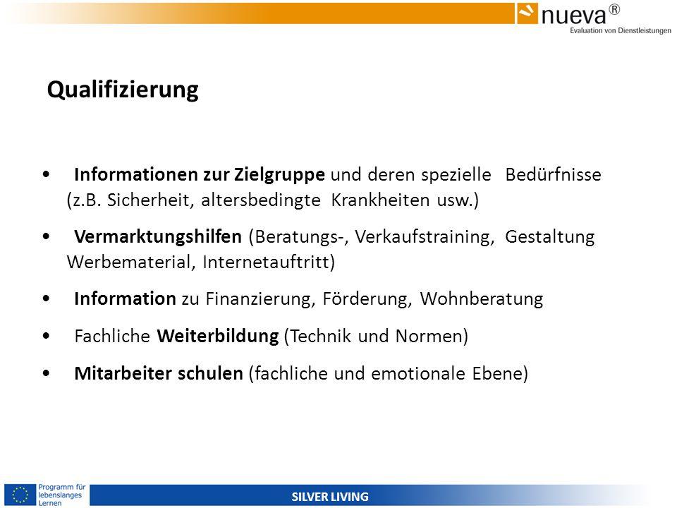 Qualifizierung Informationen zur Zielgruppe und deren spezielle Bedürfnisse (z.B. Sicherheit, altersbedingte Krankheiten usw.)