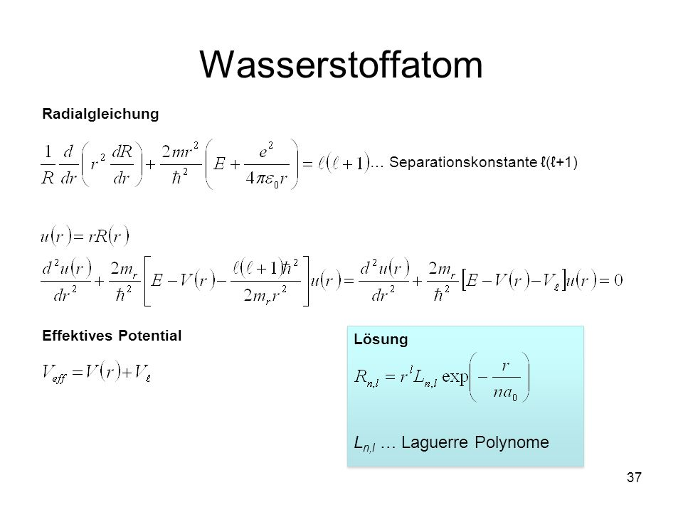Wasserstoffatom Ln,l … Laguerre Polynome Radialgleichung