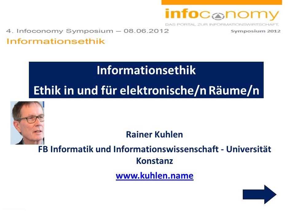 Informationsethik Ethik in und für elektronische/n Räume/n