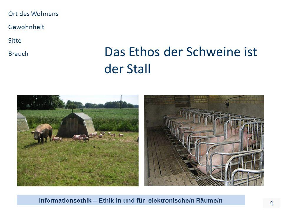 Das Ethos der Schweine ist der Stall
